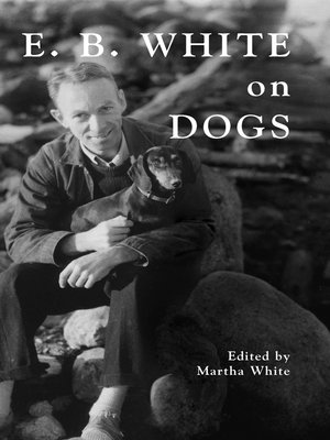 cover image of E.B. White on Dogs