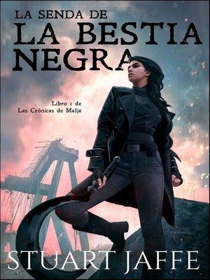 cover image of La Senda de la Bestia Negra