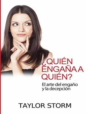 cover image of ¿Quién engaña a quién? El arte del engaño y la decepción.