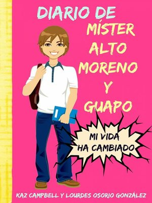 cover image of Diario De Míster Alto, Moreno Y Guapo