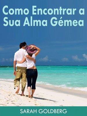 cover image of Como Encontrar a Sua Alma Gémea