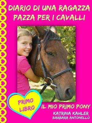 cover image of Diario Di Una Ragazza Pazza Per I Cavalli