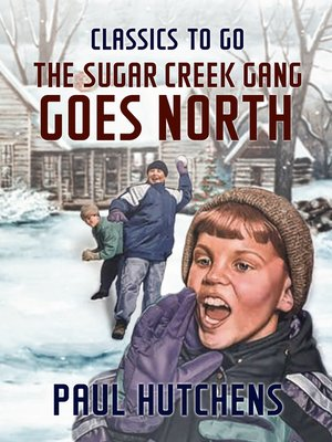 cover image of The Sugar Creek Gang Goes North