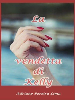 cover image of La vendetta di Kelly