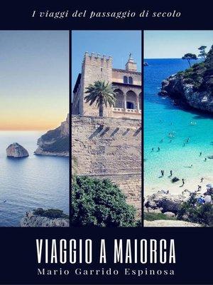 cover image of I viaggi del passaggio di secolo. Viaggio a Maiorca