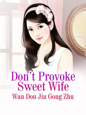 cover image of Don't Provoke Sweet Wife