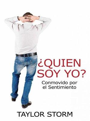 cover image of ¿Quién Soy?  Conmovido por el Sentimiento