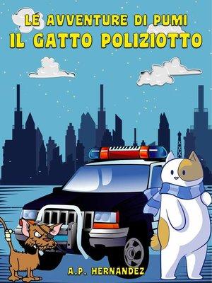 cover image of Le Avventure di Pumi, il Gatto Poliziotto