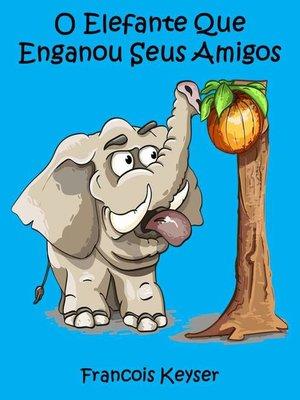 cover image of Elefante engaña a sus amigos