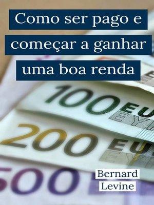 cover image of Como ser pago e começar a ganhar uma boa renda