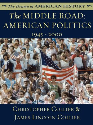 cover image of The Middle Road: American Politics: 1945 - 2000
