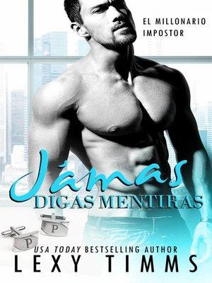 cover image of Jamás Digas Mentiras