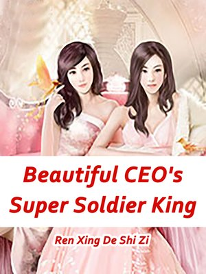 cover image of Beautiful CEO's Super Soldier King