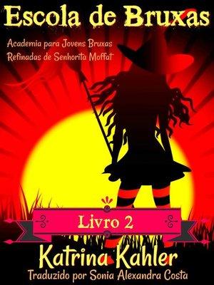 cover image of Escola de Bruxas--Livro 2
