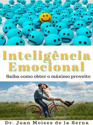 cover image of A Inteligência Emocional   Aprenda a Tirar O Máximo Proveito