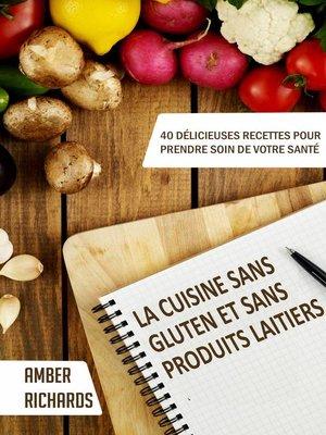 cover image of La cuisine sans gluten et sans produits laitiers