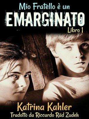 cover image of Mio Fratello è un Emarginato Libro 1