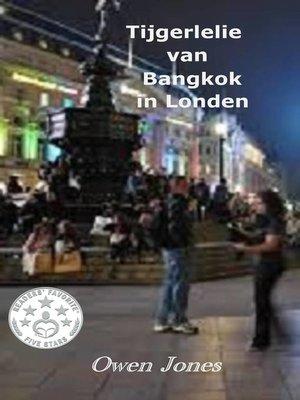 cover image of Tijgerlelie van Bangkok in Londen
