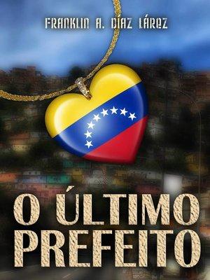cover image of O Último Prefeito