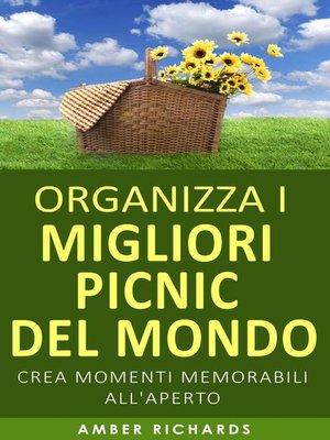 cover image of Organizza i migliori picnic del mondo