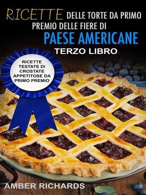 cover image of Ricette delle torte da primo premio delle fiere di paese americane