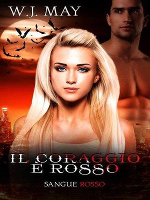 cover image of Il Coraggio è Rosso