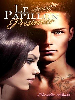 cover image of Le Papillon prisonnier