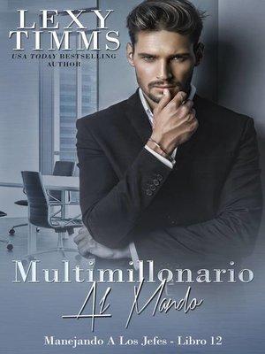 cover image of Multimillonario  Al Mando