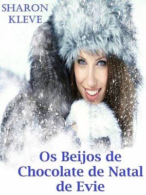 cover image of Os beijos de chocolate de natal de Evie