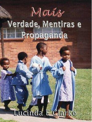 cover image of Mais verdade, mentiras e propaganda