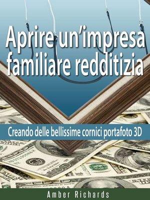 cover image of Aprire un'impresa familiare redditizia;  Creando delle bellissime cornici portafoto 3D