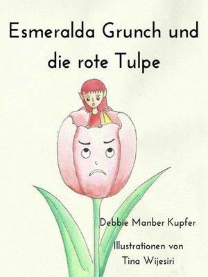 cover image of Esmeralda Grunch und die rote Tulpe