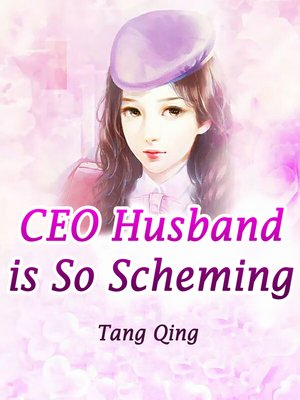 cover image of CEO Husband is So Scheming