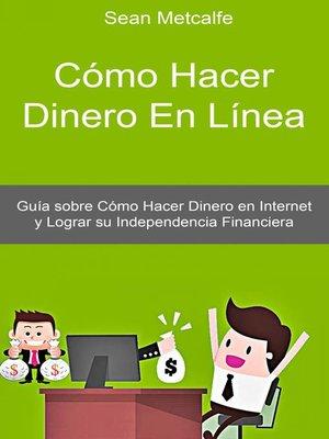 cover image of Cómo Hacer Dinero En Línea