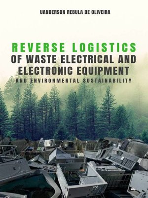 cover image of Reverse logistics of waste electrical and electronic equipment and environmental sustainability