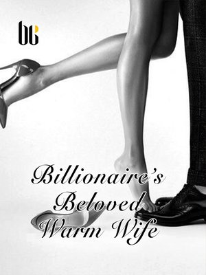 cover image of Billionaire's Beloved Warm Wife