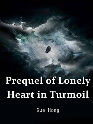 cover image of Prequel of Lonely Heart in Turmoil