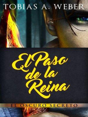 cover image of El Paso de la Reina--El Oscuro Secreto