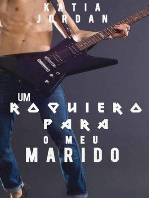 cover image of Um Roqueiro Para o Meu Marido