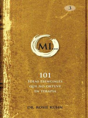 cover image of MI... 101 Ideas esenciales que no obtuve en terapia