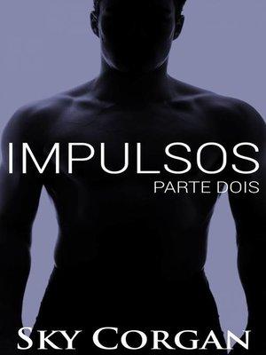 cover image of Impulsos--Parte 2