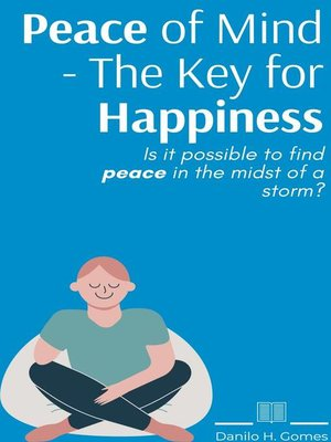 cover image of Peace of Mind--The Key for Happiness