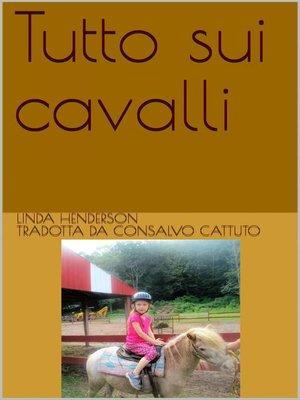 cover image of Tutto sui cavalli