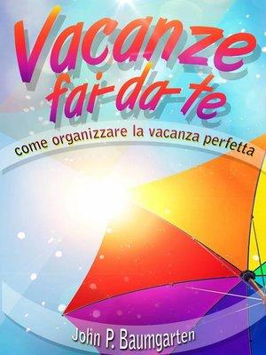 cover image of Vacanze fai-da-te