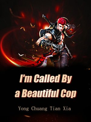 cover image of I'm Called by a Beautiful Cop