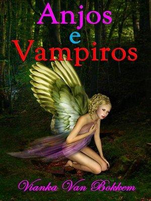 cover image of Anjos e Vampiros