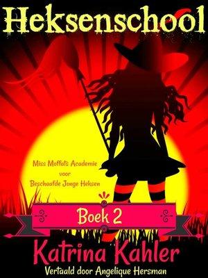 cover image of Miss Moffats Academie voor Beschaafde Jonge Heksen
