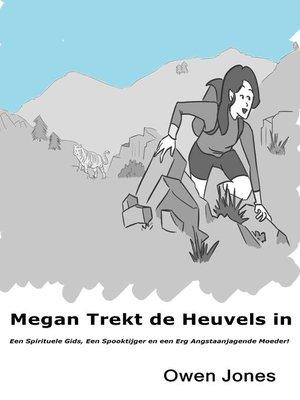 cover image of Megan Trekt De Heuvels In