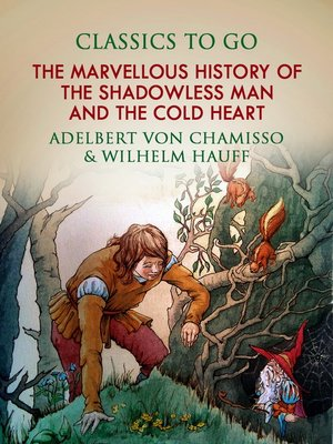 cover image of The Marvellous History of the Shadowless Man, and the Cold Heart