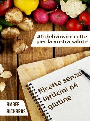 cover image of Ricette Senza Latticini Né Glutine